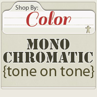 Shop by: MONOCHROMATIC