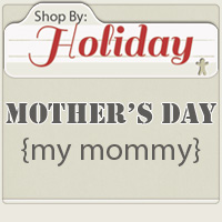 Shop by: MOTHERS DAY