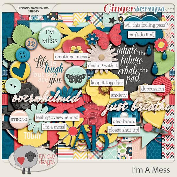 I'm A Mess Kit by Luv Ewe Designs