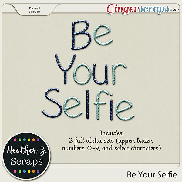 Be Your Selfie ALPHABETS 1 by Heather Z Scraps