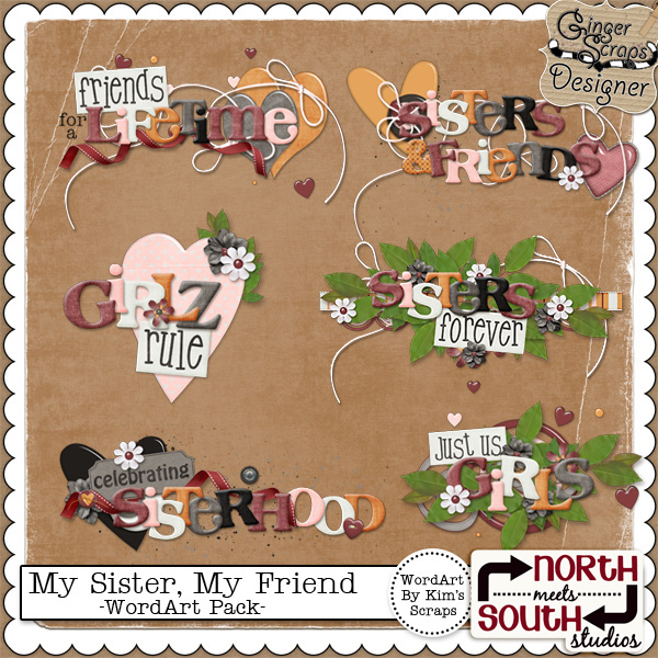 My Sister, My Friend {WordArt Pack} by North Meets South Studios
