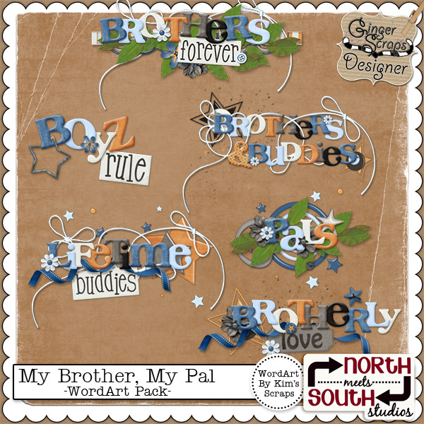 My Brother, My Pal {WordArt Pack}  by North Meets South Studios