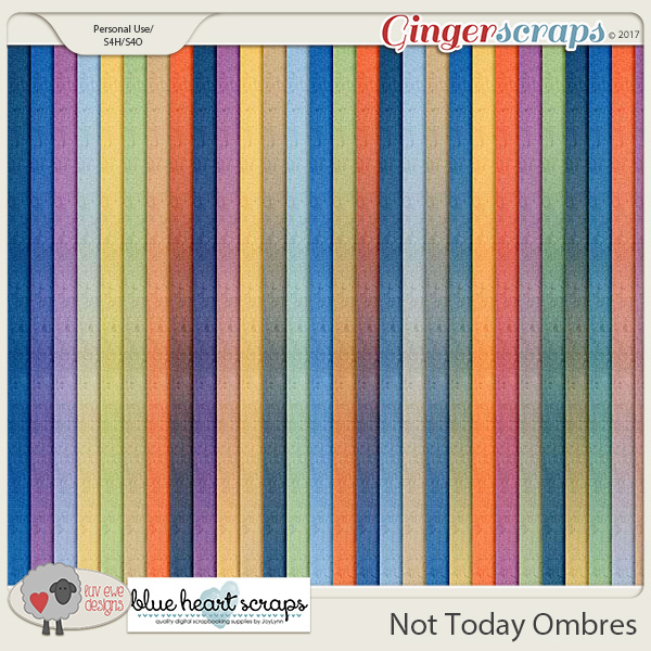 Not Today Ombre Papers by Luv Ewe Designs and Blue Heart Scraps