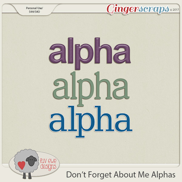 Don't Forget About Me Alphas by Luv Ewe Designs