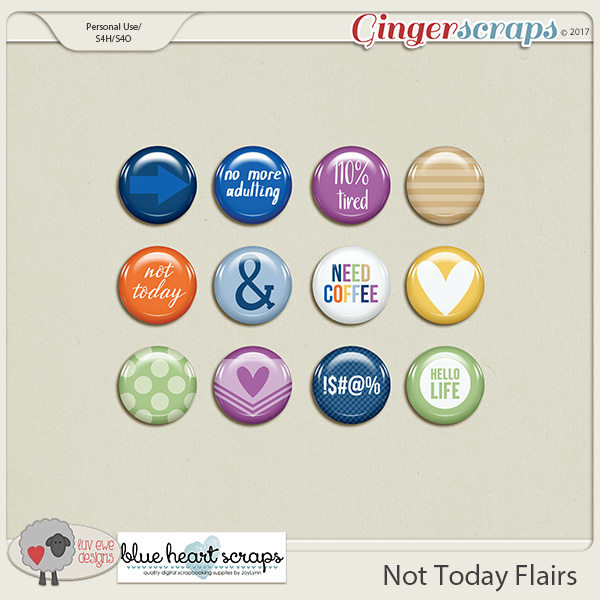 Not Today Flairs by Luv Ewe Designs and Blue Heart Scraps