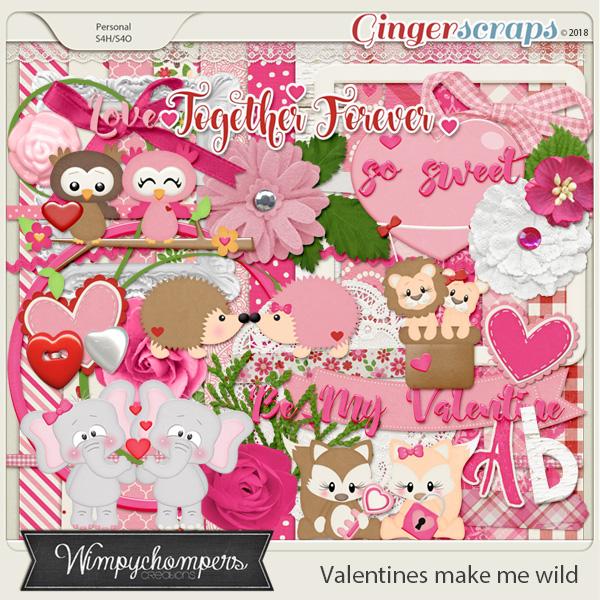 Valentines make me wild