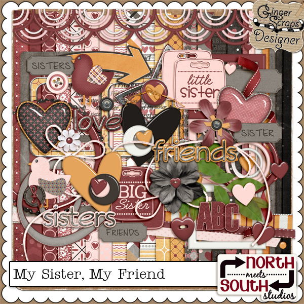 My Sister, My Friend {Full Kit} by North Meets South Studios