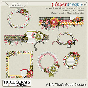 A Life That's Good Clusters by Trixie Scraps Designs