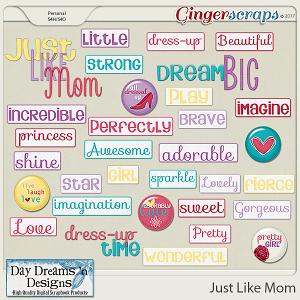 Just Like Mom {Wordart & Flairs} by Day Dreams 'n Designs