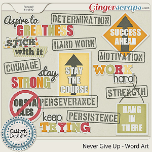 Never Give Up Word Art: by CathyK Designs