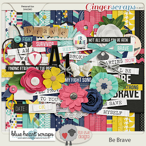 Be Brave Collab with Blue Heart Scraps