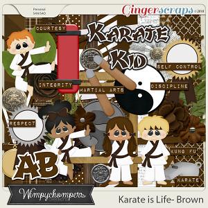 Karate is Life- Brown