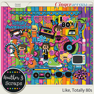 Like Totally 80s KIT by Heather Z Scraps
