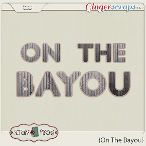 On the Bayou Alpha by Scraps N Pieces