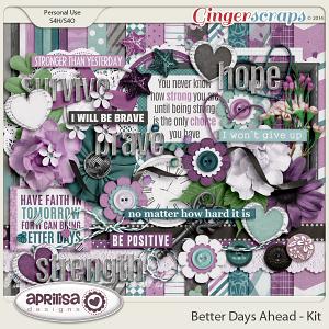 Better Days Ahead - Kit