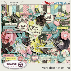 More Than A Mom - Kit by Aprilisa Designs