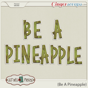Be A Pineapple Alpha by Scraps N Pieces