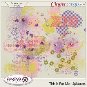 This Is For Me - Splatters by Aprilisa Designs