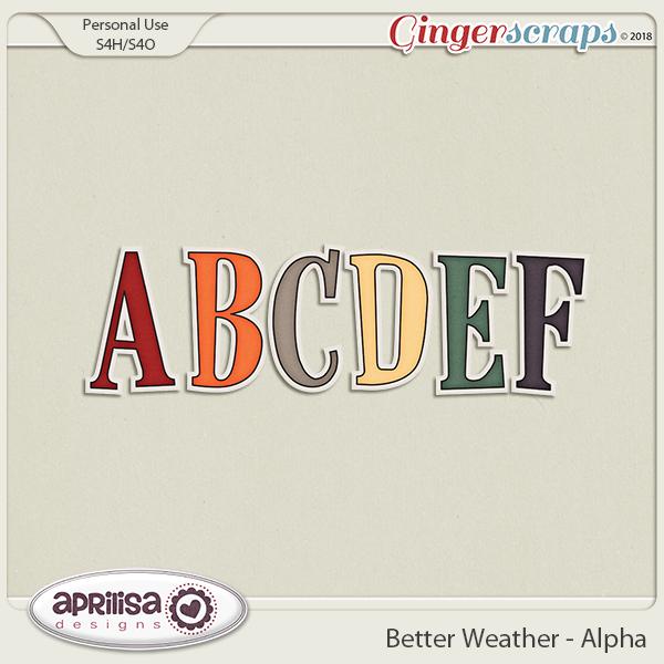 Better Weather - Alpha by Aprilisa Designs