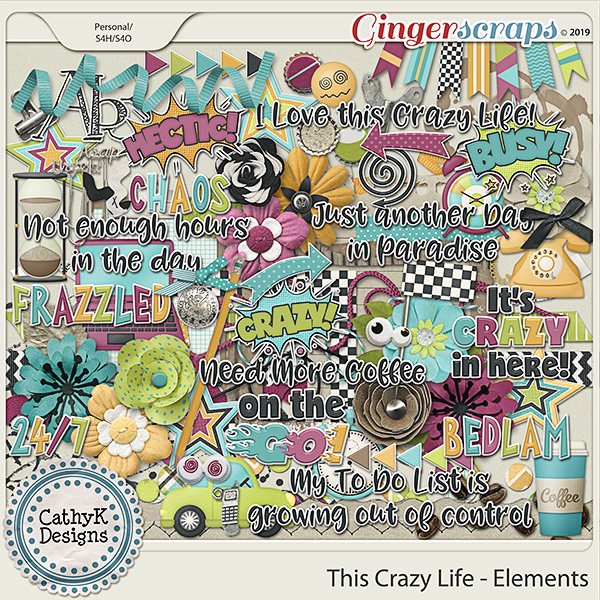 This Crazy Life - Elements by CathyK Designs