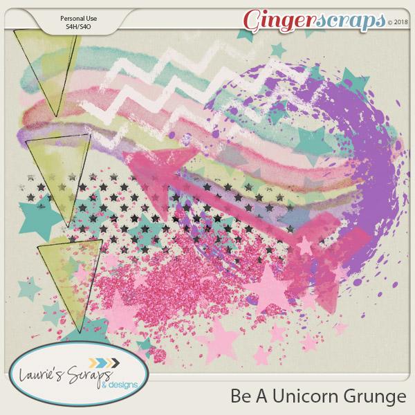 Be A Unicorn Grunge