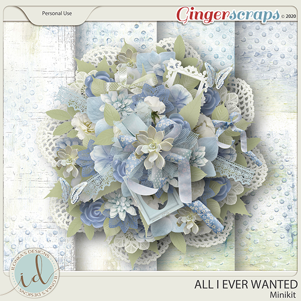 All I Ever Wanted Minikit by Ilonka's Designs