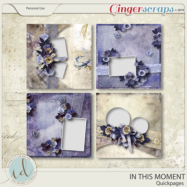 In This Moment Quickpages by Ilonka's Designs