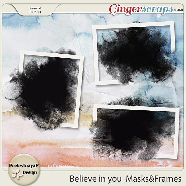 Believe in you Masks & Frames