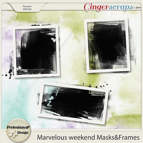 Marvelous weekend Masks&Frames