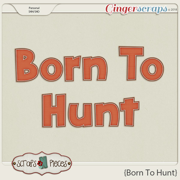 Born To Hunt Alpha by Scraps N Pieces
