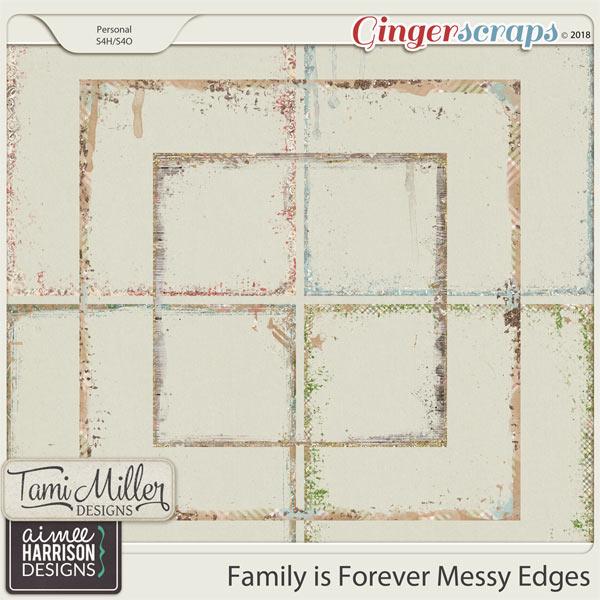 Family is Forever Messy Edges