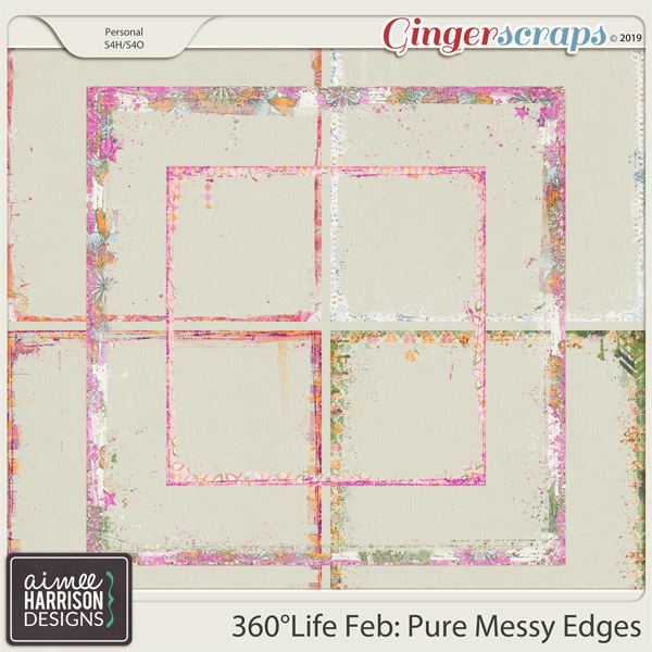 360°Life Feb: Pure Messy Edges by Aimee Harrison