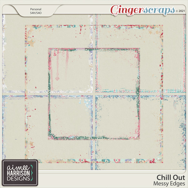 Chill Out Messy Edges by Aimee Harrison