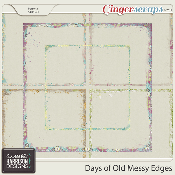 Days of Old Messy Edges by Aimee Harrison