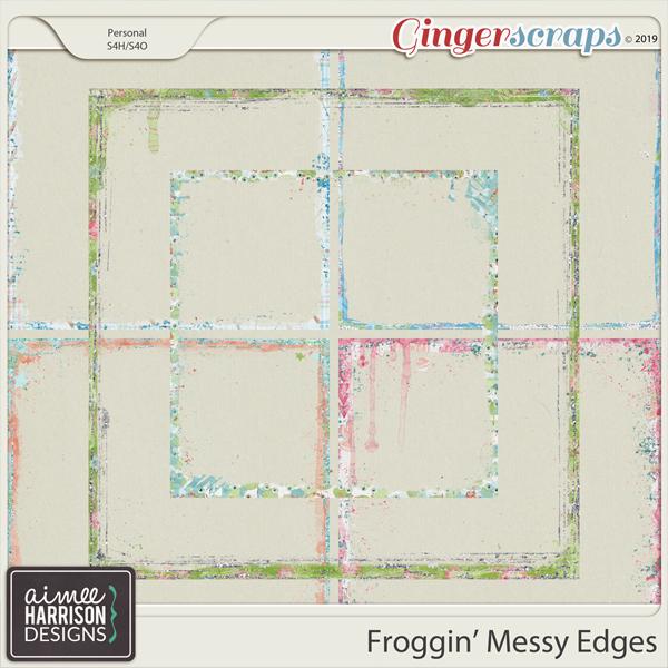 Froggin' Messy Edges by Aimee Harrison
