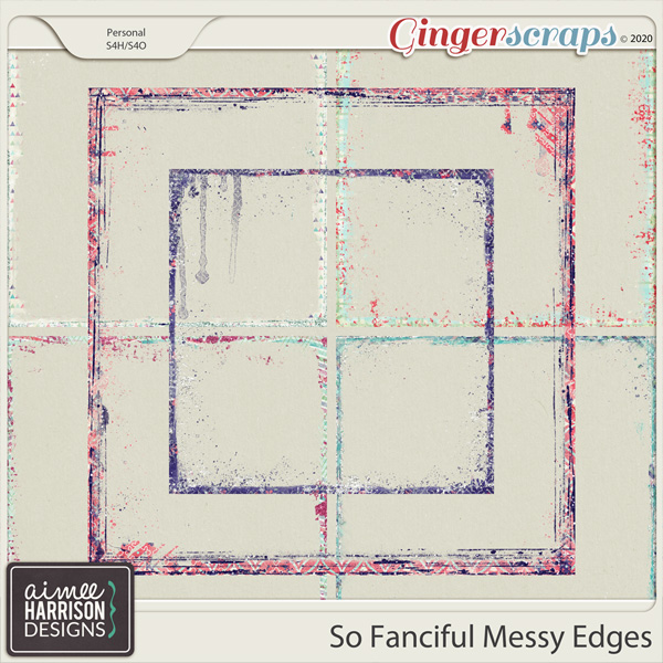 So Fanciful Messy Edges by Aimee Harrison