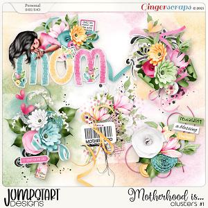 Motherhood Is... {Clusters #1}