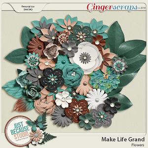 Make Life Grand Flowers by JB Studio
