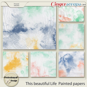 This beautiful Life Painted papers