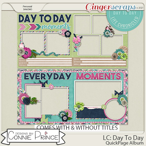 Life Chronicled: Day To Day - Quick Pages by Connie Prince