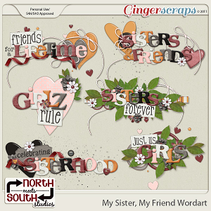 My Sister, My Friend {Wordart} by North Meets South Studios