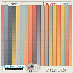 Today Is The Day Ombres by Luv Ewe Designs and Blue Heart Scraps