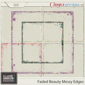 Faded Beauty Messy Edges by Aimee Harrison