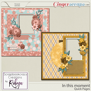 In this moment Quick Pages by Scrapbookcrazy Creations