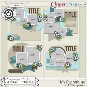 My Everything - 12x12 Templates (CU Ok) by Connie Prince