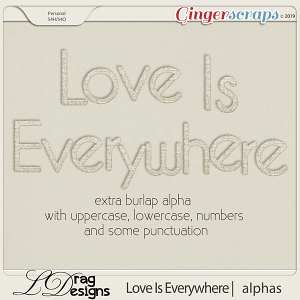Love Is Everywhere:Burlap Alpha by LDragDesigns