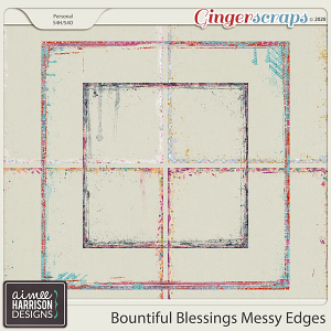Bountiful Blessings Messy Edges by Aimee Harrison