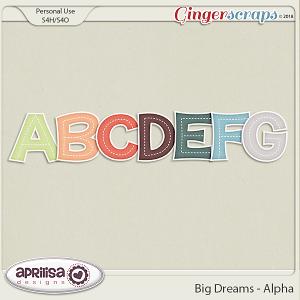 Big Dreams - Alpha by Aprilisa Designs