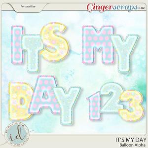 It's My Day Balloon Alpha by Ilonka's Designs