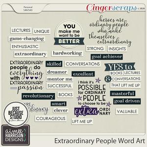 Extraordinary People Word Art by Aimee Harrison and JB Studio